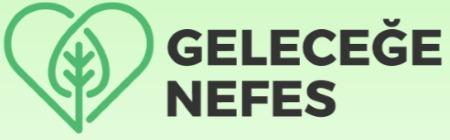 GELECEĞE NEFES - 11 MİLYON AĞAÇ, BUGÜN FİDAN YARIN NEFES